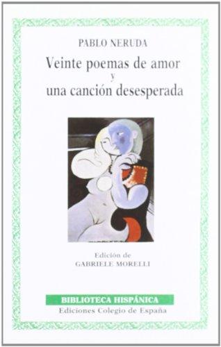 9788486408503: Veinte poemas de amor y una cancion desesperada (Biblioteca hispánica)