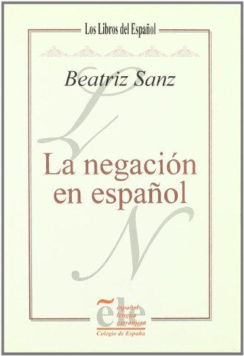 La Negacion En Español: Sanz Alonso, Beatriz