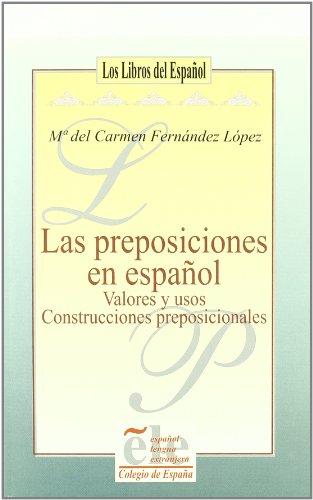 Las preposiciones: Valores y usos, construcciones preposicionales (Los libros del espan?ol) (Spanish Edition) - Ferna?ndez Lo?pez, Ma. del Carmen