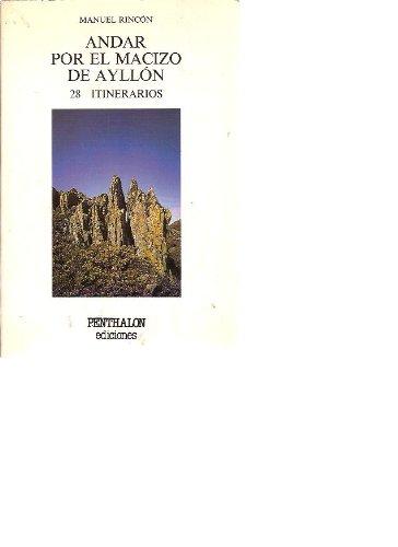 9788486411312: ANDAR POR EL MACIZO DE AYLLÓN. 28 Itinerarios (Madrid, 1988)