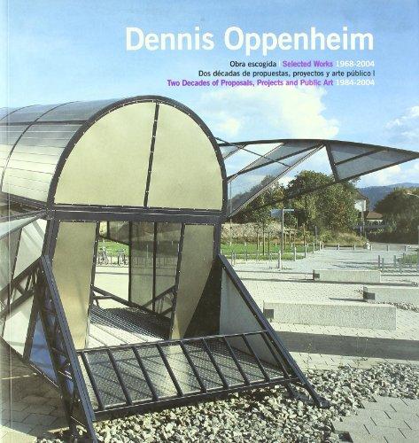 Dennis Oppenheim. Obra escogida, 1968-2004 (9788486418465) by [???]