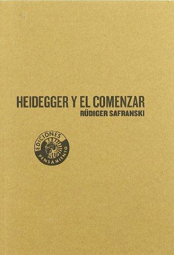 Heidegger y el comenzar: Rudiger Safranski