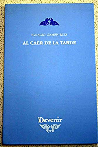 AL CAER DE LA TARDE 132: Gamen, Ignacio