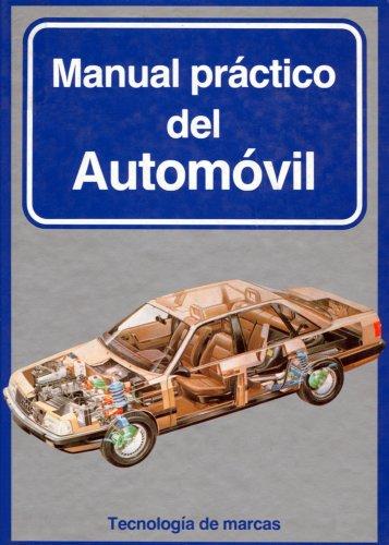 Manual Pr?ctico del Autom?vil (Tecnolog?a de Marcas, Tomo #6): n/a