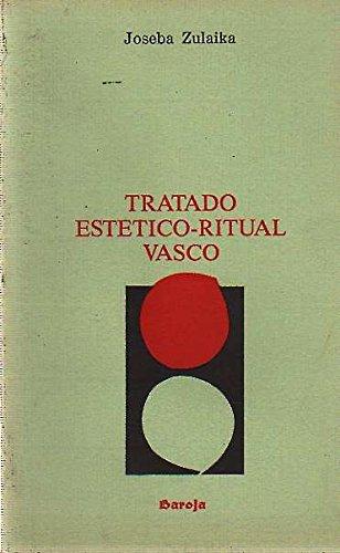 Tratado estetico-ritual vasco (Spanish Edition) (8486435293) by Zulaika, Joseba