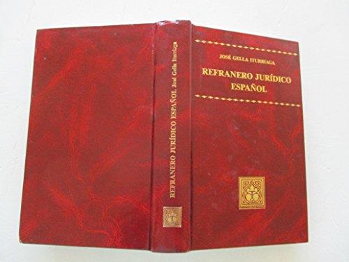 9788486440749: Refranero jurídico español: Diccionario paremiológico de 565 artículos con más de 5,400 proverbios (Spanish Edition)