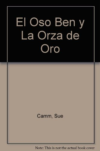 El Oso Ben y La Orza de Oro (Spanish Edition) (8486452236) by Camm, Sue