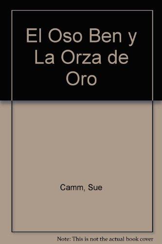 El Oso Ben y La Orza de Oro (Spanish Edition) (9788486452230) by Sue Camm