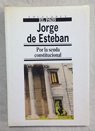 Por la Senda Constitucional - Jorge de Esteban