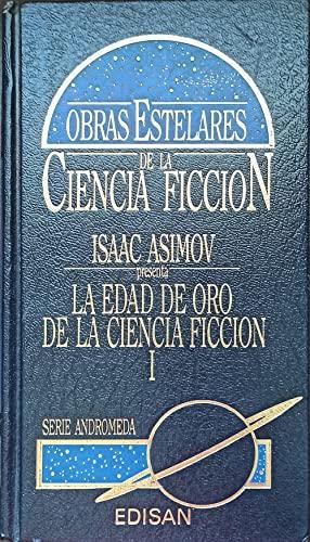 9788486472696: LA EDAD DE ORO DE LA CIENCIA FICCION I presentada por Isaac Asimov
