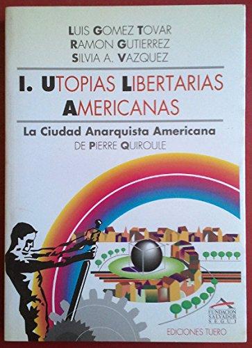 UTOPIAS LIBERTARIAS AMERICANAS, I: GOMEZ TOVAR, LUIS;