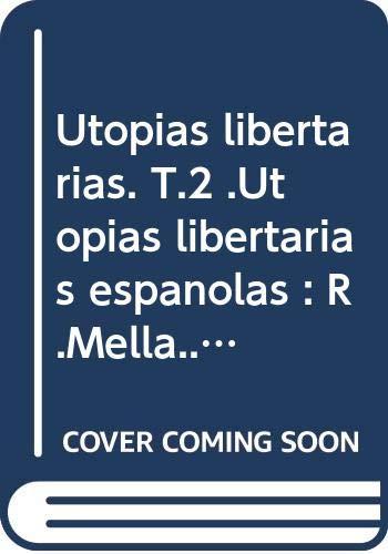 Utopias libertarias espanolas, siglos XIX-XX (Coleccion Investigacion: Luis Gomez Tovar