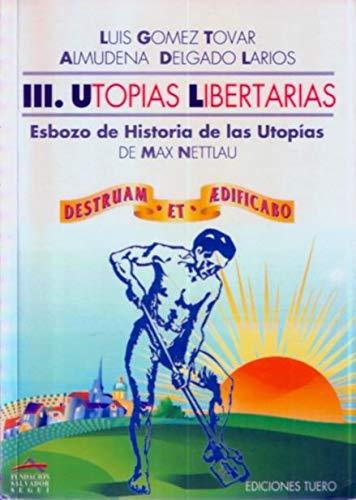 UTOPIAS LIBERTARIAS, III: GOMEZ TOVAR, LUIS