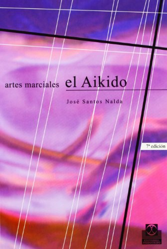9788486475482: Artes Marciales - El Aikido (Artes marciales/ Martial Arts) (Spanish Edition)