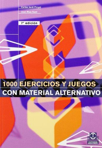 9788486475536: MIL EJERCICIOS Y JUEGOS CON MATERIAL ALTERNATIVO (Educación Física / Pedagogía / Juegos)