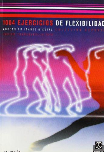 1004 Ejercicios de Flexibilidad (Spanish Edition): Javier Torrebadella Flix, Ascension Ibanez ...