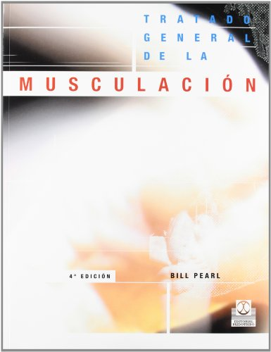 Tratado General de La Musculacion (Spanish Edition) (9788486475901) by Bill Pearl