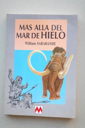 9788486478506: Mas Alla Del Mar De Hielo (caminantes Del Viento)