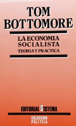 9788486497194: Economía socialista, la : teoría y práctica
