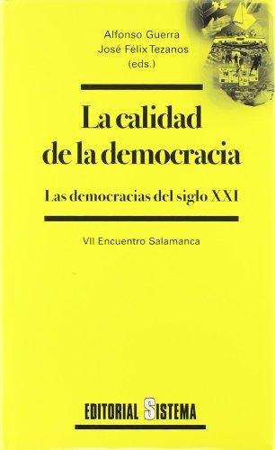 9788486497774: LA CALIDAD DE LA DEMOCRACIA: LAS DEMOCRACIAS DEL SIGLO XXI