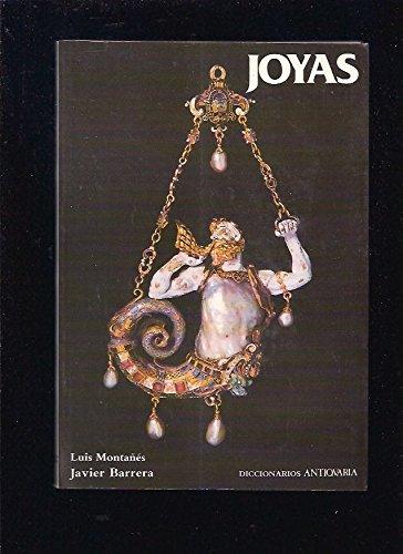 Joyas . Diccioanrios Antiquaria: Luis Montañés .Javier