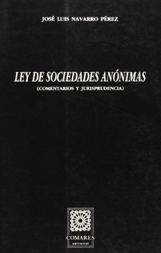 9788486509958: Ley de sociedades anonimas: (comentarios y jurisprudencia) (Biblioteca Comares de ciencia juridica) (Spanish Edition)