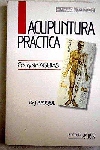 9788486512156: Acupuntura Practica - Con y Sin Agujas (Spanish Edition)