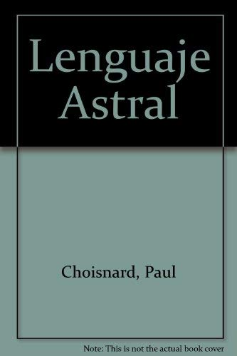 THE PROOFS OF ASTRAL INFLUENCE ON MAN: Choisnard, Paul