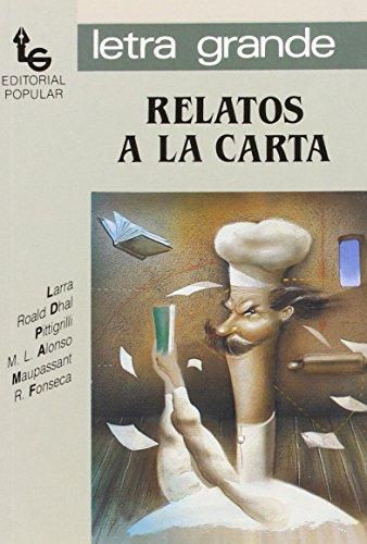 Relatos a la carta (Letra grande) (Spanish Edition) (9788486524906) by De Larra, Mariano Jose; Dahl, Roald; Alonso, Manuel L.