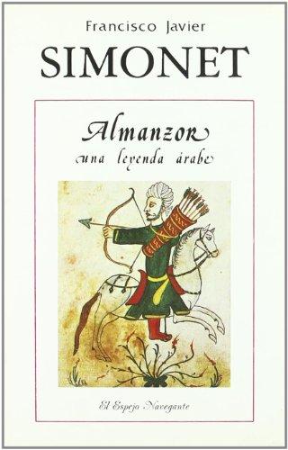 9788486547011: Almanzor, una leyenda árabe (El Espejo navegante) (Spanish Edition)