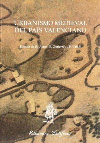 URBANISMO MEDIEVAL DEL PAIS VALENCIANO: AZUAR, R. / S. GUTIERREZ / F. VALDES, EDS.