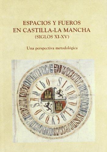 9788486547301: Espacios y fueros en Castilla-La Mancha, siglos XI-XV: Una perspectiva metodologica (Biblioteca Historico-juridica) (Spanish Edition)