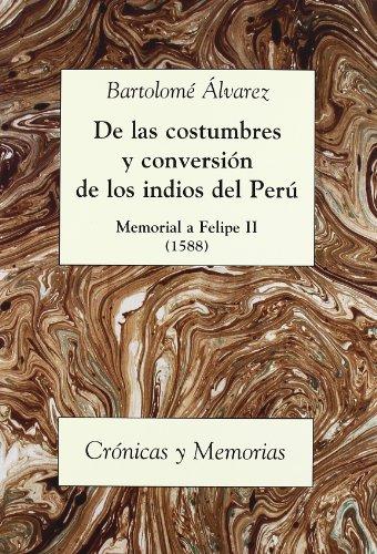 DE LAS COSTUMBRES Y CONVERSION DE LOS: Bartolomé Álvarez