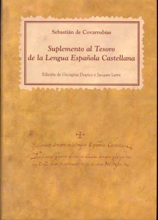 Suplemento al Tesoro de la lengua española castellana (Paperback) - Sebastian de Covarrubias Orozco