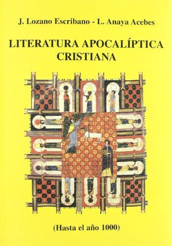 LITERATURA APOCALIPTICA CRISTIANA (Hasta el año 1000): Jacinto Lozano Escribano,