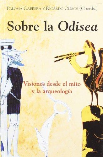9788486547684: Sobre la Odisea. Visiones desde el mito y la arqueología (El Espejo Navegante)