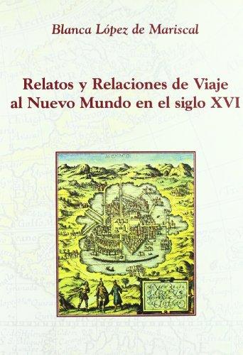 9788486547691: Relatos y Relaciones de Viaje Al Nuevo Mundo En El Siglo XVI: Un Acercamiento a la Identificacion del Genero (Spanish Edition)