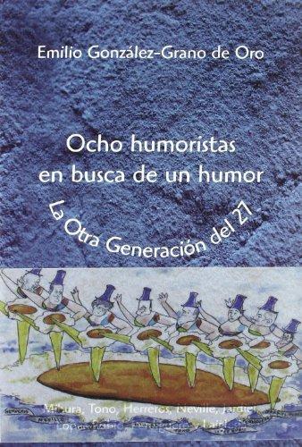 OCHO HUMORISTAS EN BUSCA DE UN HUMOR: GONZÁLEZ GRANO DE