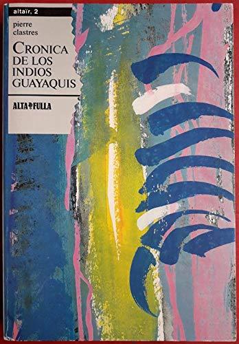 9788486556136: Cronica de los indios guayaquis : lo que saben los ache, cazadores nomnomadas del Paraguay
