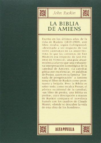 La Biblia de Amiens. Facsímil de la: John Ruskin