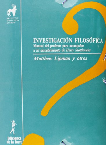 9788486587468: Investigación filosófica (Proyecto Didáctico Quirón, Filosofía para niños)