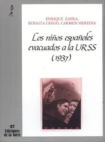 9788486587697: Los niños españoles evacuados a la URSS, (1937) (Serie Historia) (Spanish Edition)