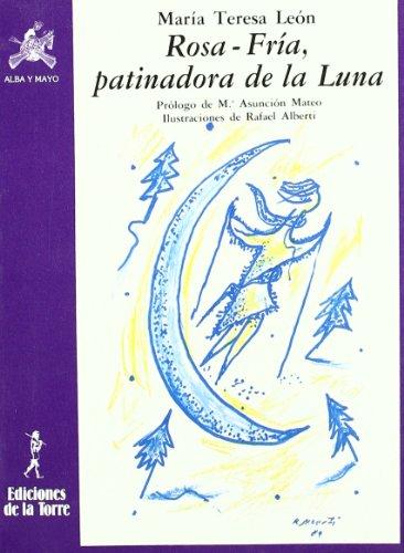 9788486587796: Rosa-Fría, patinadora de la luna (Alba y mayo, narrativa)