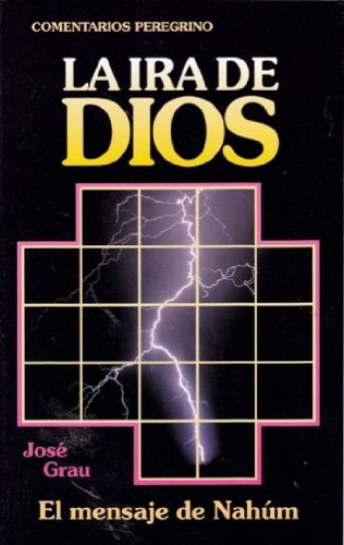 9788486589363: La Ira de Dios: El mensaje de Nahum