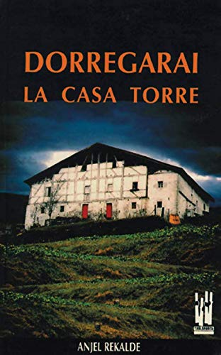 9788486597511: Dorregarai: La casa torre (Orreaga) (Spanish Edition)