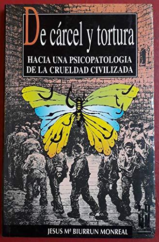 De carcel y tortura: Hacia una psicopatologia de la crueldad civilizada (Spanish Edition): Jesus Ma...