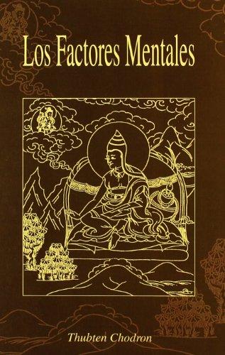 LOS FACTORES MENTALES: Thubten Chodron