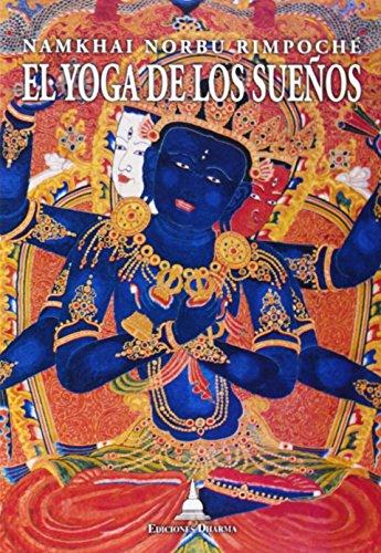 9788486615536: El yoga de los suenos : (y la practica de la luz natural)