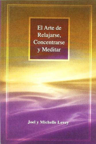 9788486615710: ARTE DE RELAJARSE , CONCENTRARSE Y MEDITAR , EL (Spanish Edition)