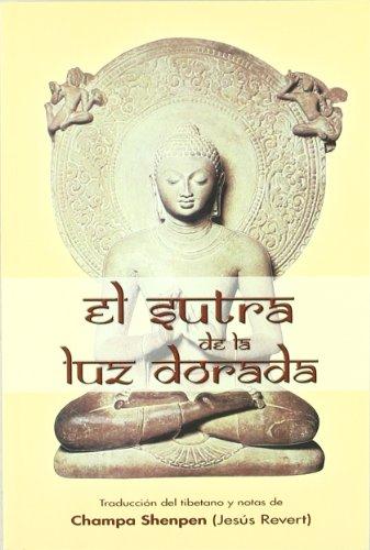 EL SUTRA DE LA LUZ DORADA: Champa Shenpen (Jesús Revert) (ed.)